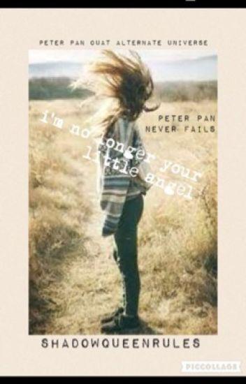 I'm no longer your Little Angel (OUAT Peter Pan Fanfiction)