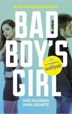 BAD BOY'S GIRL: ¡Mas Razones Para Odiarte! by JubitsaLynch