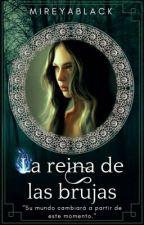 La Reina de las Brujas by MireyaBlack