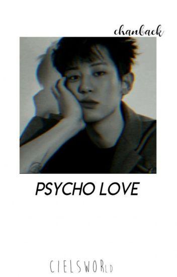 Psycho Love!  ||Baekyeol/Chanbaek||