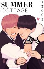 Summer Cottage /VKOOK\ [PL] ✓ by _markiepooh