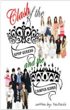Clash of the KPOP QUEENS and THE CAMPUS KINGS by PauPaula