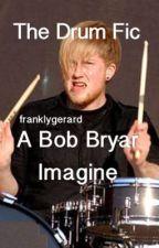 The Drum Fic (Bob Bryar) by sad_sehun