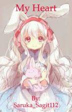 (Short Stories) My Heart by Saruka_Sagit112