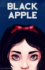 Black Apple [Snow White Retelling]  by clovdybooks