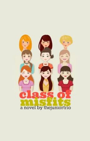 Class of Misfits by thejuniortrio