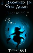 I Drowned In You Again [BEN Drowned x Reader] (Sequel My Beautiful Target) √ by Tiffany_661