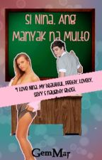 Si Nina, ang Manyak na Multo [On-going] by Gem_Mar