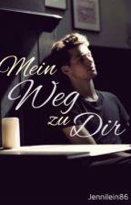 Mein Weg zu Dir (Pausiert) by jennilein86