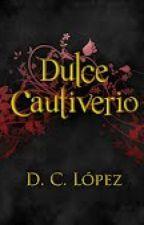 Saga <<La Era De Los Vampiros>> Libro I: <<Dulce Cautiverio>> by DulceCLpez