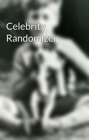 Celebrity Randomizer by DoctorLennon007