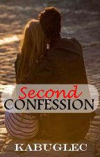 SECOND CONFESSION (concluded) by kabuglec