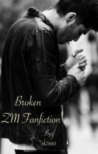 Broken (Zayn Malik FanFiction) by zk7860