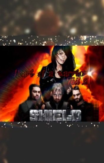 Heart of a Warrior *WWE Fan-Fiction* Teil Zwei