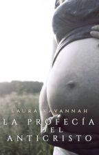 La Profecía del Anticristo #ProyectoSummer2016  #ConcursoAngelesYDemonios by LauraKavannah