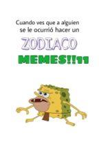 Zodiaco MEMES!!11 by ComidaDelPiso