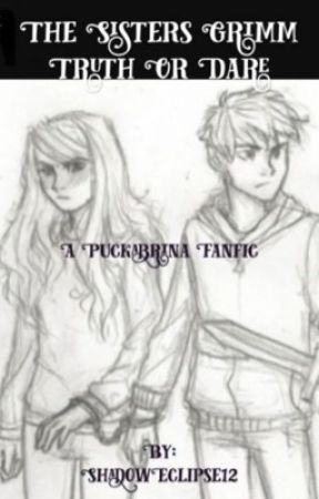 The Sisters Grimm Truth or Dare: Puckabrina by ShadowEclipse12