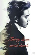 ثلاثون يوماً حتى الموت by exolsnovels
