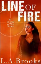 Line of Fire (Book #1) GirlXGirl by LBrooks23