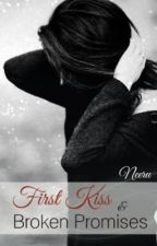 First Kiss & Broken Promises  by neerunni
