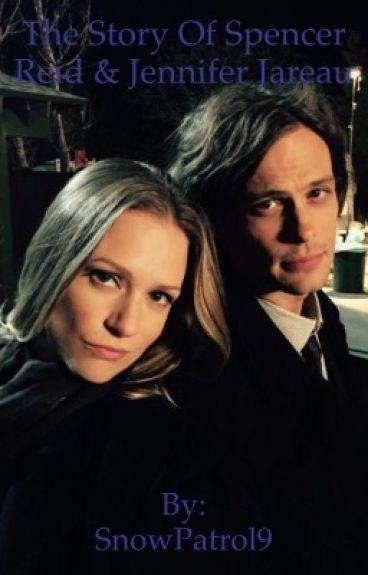 The Story of Spencer Reid and Jennifer Jareau by Twilightfan99