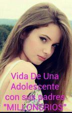 """Vida De Una Adolescente Con Sus Padres """"MILLONARIOS""""  by JulianaBonillaMogol5"""