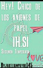 Hey! Chico De Los Aviones De Papel |H.S| (#2) by -BonjourtLarry-