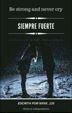 Siempre Fuerte by MonsePTorres