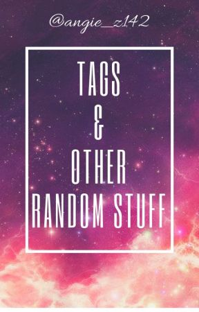 Tags & Other Random Stuff by angie_z142