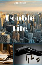 Double Life (On Hold) by hades_assassin101