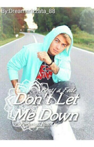"""Don't let me down,,