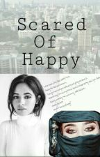 Scared Of Happy  |CAMREN| by EslyJauregui