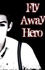 Fly Away Hero - A Colton Love Story by AradialovesIM5