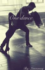 One Dance.  by Lenacassy