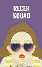 Receh Squad ✔ by pinkygummy