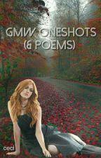 gmw oneshots (& poems) by daddarioshart