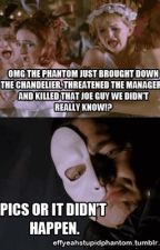 You know you're a Phan when... (Phantom of the Opera) by FanFicPanda