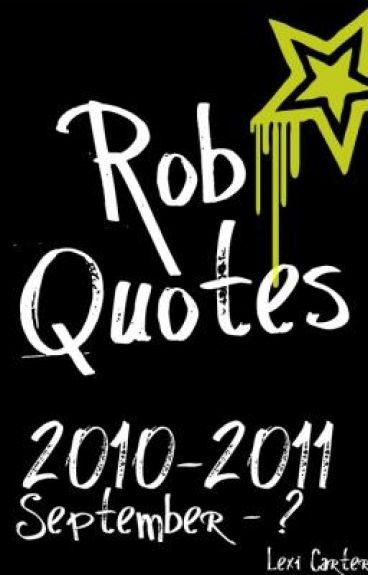 Rob Quotes... From September - ?