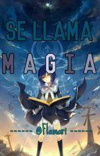 Se Llama Magia by Flamari