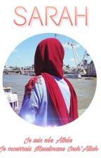 Sarah ~ Je suis née Athée , je mourrai Musulmane In Sha Allah by Une223Du94