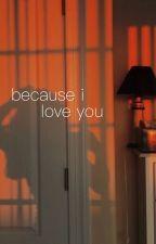 because i love you ↠ j.jk  by keulloi