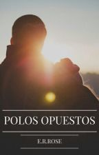 Polos Opuestos© by ernovels