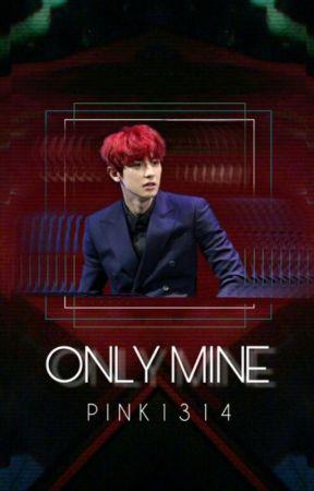 Only Mine (Chanbaek/Baekyeol) by pink1314