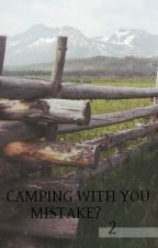 Camping with you. Mistake? - 2.série (CZ) by kindoflove