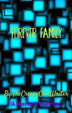 Forever Family by TheCreepyChicWriter