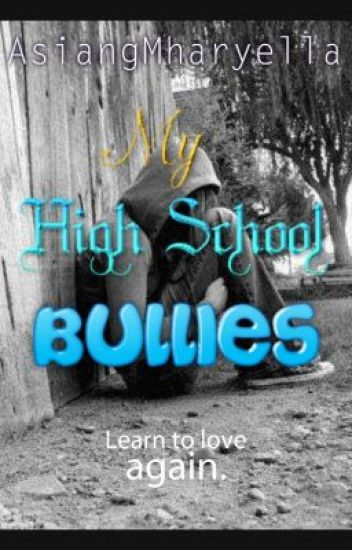 My High School Bullies (FILIPINO) - Miel Masilang - Wattpad