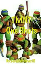 TMNT One Shots *Request Open by Lovelifeforever01