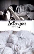 Into you||zouis by MrsMalik__x