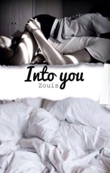 Into you  zouis