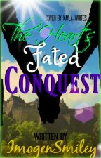 The Heart's Fated Conquest by Imogen_L_Smiley
